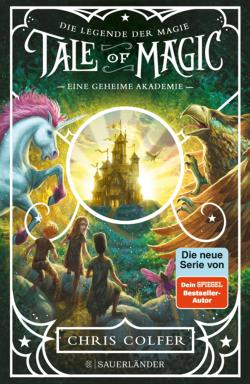 Tale of Magic: Die Legende der Magie 1 - Eine geheime Akademie